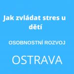 Jak zvládat stres u dětí ov